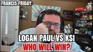 Francis Fridays: KSI vs Logan Paul? WHO WILL WIN?