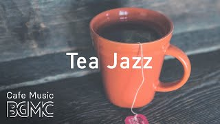 Tea Time Jazz Music - Afternoon Soft Bossa Nova Music - Relaxing Music