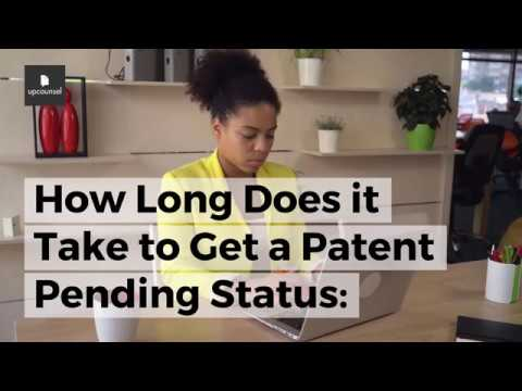 How Long Does it Take to Get a Patent Pending Status