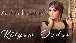 Zenfira İbrahimova - Kölgem Qeder (Yeni Music 2020)
