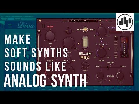 Make Soft Synths sound like Analog Synths using SLAM PRO