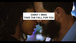 Ginny & Mike   Take the fall for you