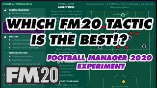 Testing All The FM20 Tactics! Which Is The Best!? l Football Manager 2020 Experiment