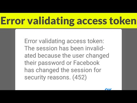 Fix Error Validating Access Token-The Session Has Been Invalidated On Facebook Messenger(452)
