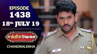CHANDRALEKHA Serial | Episode 1438 | 18th July 2019 | Shwetha | Dhanush | Nagasri | Arun | Shyam
