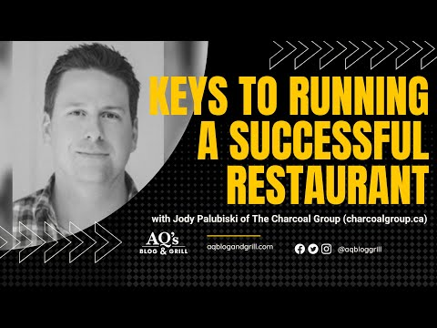 Keys to Running a Successful Restaurant | Charcoal Group CEO Jody Palubiski | AQ's Blog & Grill