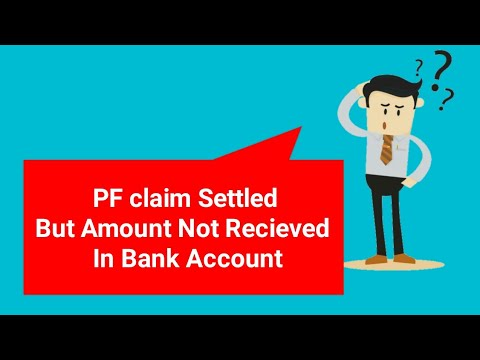 Pf claim settled but amount not recieved in bank account