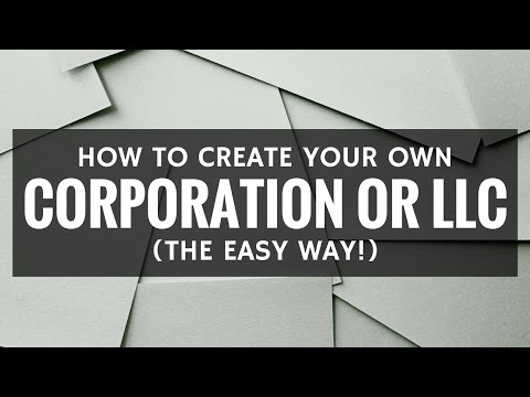 How to Create Your Own Corporation or LLC (the Easy Way)
