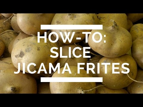 How-To: Slice Jicama Frites