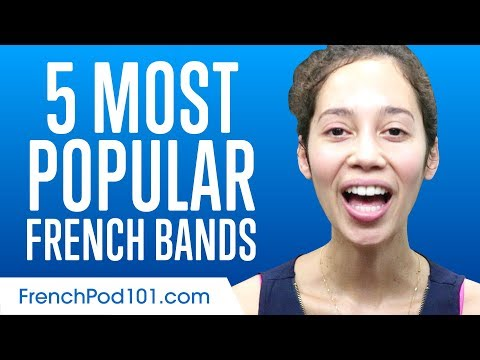 Learn the Top 5 Most Popular French Bands