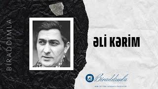 """Əli Kərim - """" Nə xoşbəxt imişəm bir zaman, Allah """""""
