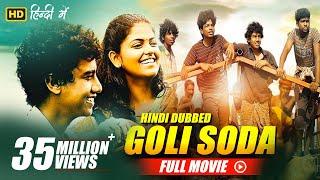 Goli Soda - Full Hindi Movie | Kishore, Sree Raam, Vinodhkumar(dot) | Full HD