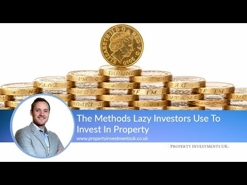 The Methods Lazy Investors Use To Invest In Property