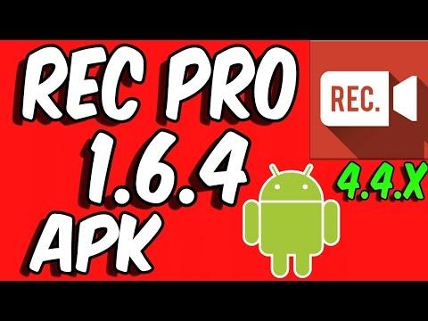 REC. PRO 1.6.4 FULL APK •ANDROID 4.4.x•DESCARGA