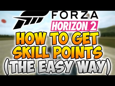 How To Get Skill Points FAST And EASY In Forza Horizon 2!