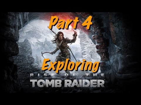 Rise of the Tomb Raider - Live Gameplay Part 4