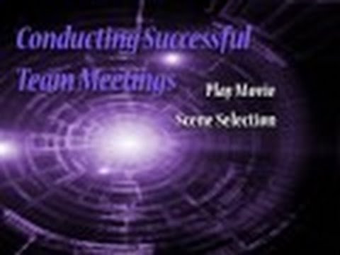 Conducting Successful Team Meetings - Part 1