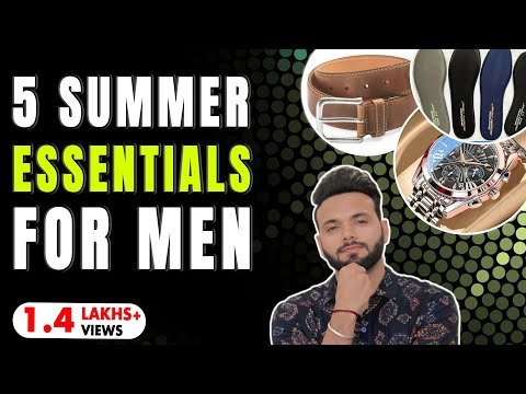 5 Simple Summer Essentials That Will Change Your Summer Life | Be Ghent | Rishi Arora