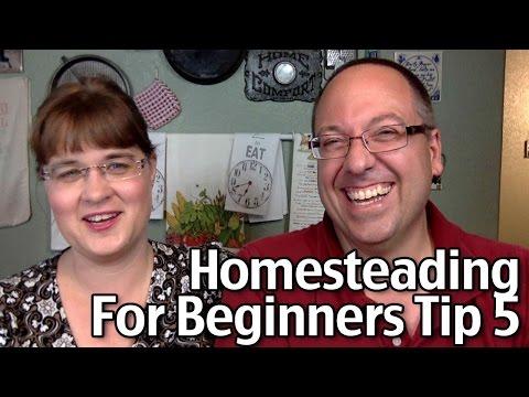 Homesteading for Beginners Tip #5