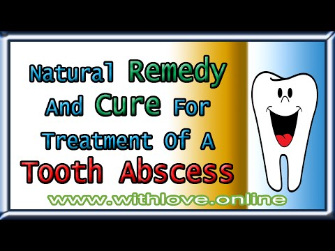 Natural remedy and cure for treatment of a tooth abscess
