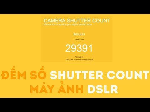 Đếm số lượng shutter count của máy ảnh DSLR