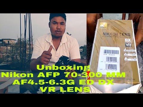 Unboxing Nikon AFP 70-300 mm f/4.5-6.3G ED DX VR Lens