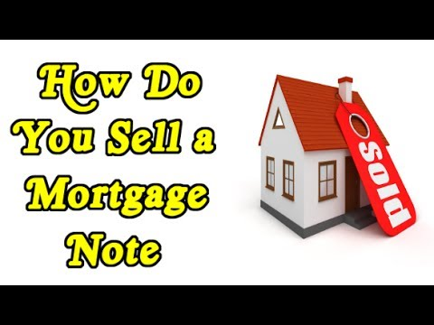 How do you sell a mortgage note land contract deed of trust?