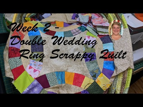 Week 2 - Double Wedding Ring Scrappy Quilt