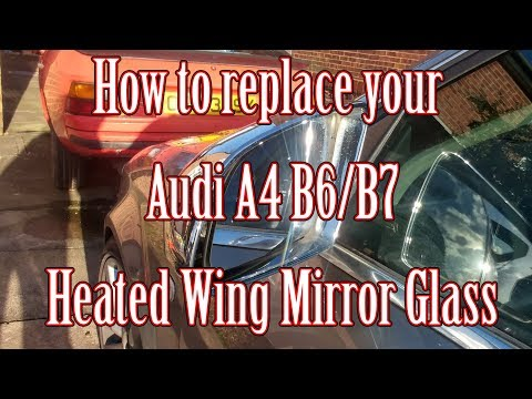 How to replace your Audi A4 heated side/wing mirror glass