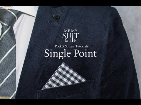Pocket Square Tutorial: How to fold the Single Point