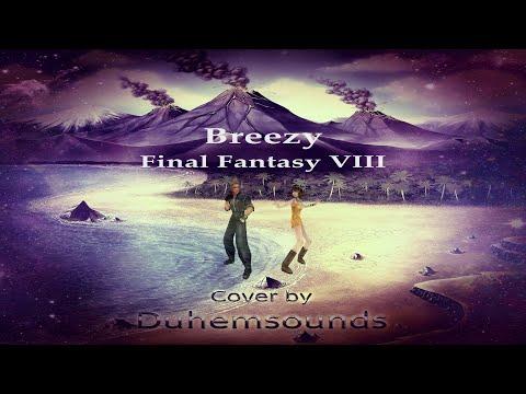 Breezy - Final Fantasy VIII (Duhemsounds : VGM Cover)