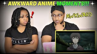 """10 Anime Moments That Made Us Feel Awkward"" REACTION!!"
