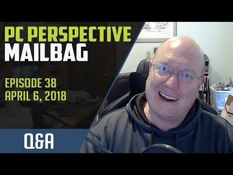 PCPer Mailbag #38 - 4/6/2018