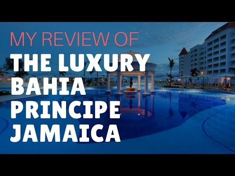 Luxury Bahia Principe, Jamaica Review