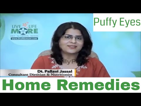 Puffy Eyes Health Tips-Causes and Home Remedies-How To Get Rid Of Puffy Eyelids - Dietitian Pallavi