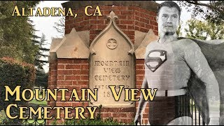 Exploring Mountain View Cemetery, Altadena, CA: Superman George Reeves Grave and Many Others