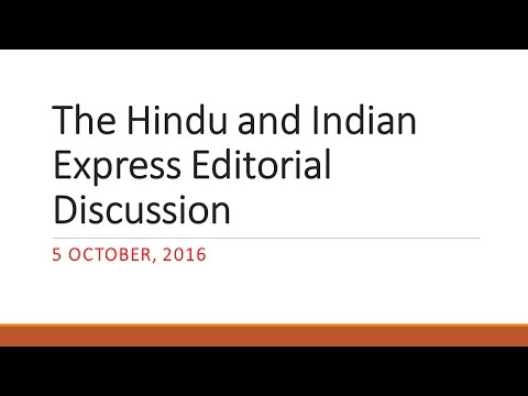 5 October,2016 The Hindu and Indian Express Editorial discussion