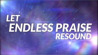 ENDLESS PRAISE - PLANETSHAKERS | Lyric Video HD