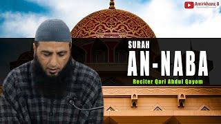Surah An-Naba By Qari Abdul Qayoom (Ishber Nishat) Ramdhan 2018