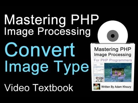 PHP Image Convert Function Tutorial Upload Type jpg gif png On the Fly