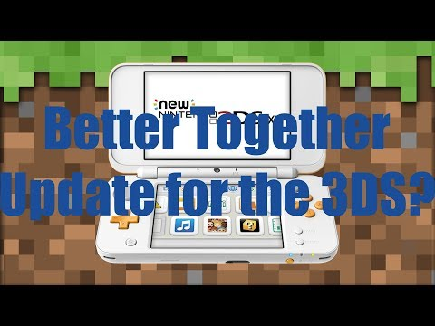 Minecraft Better Together Update for the 3DS?