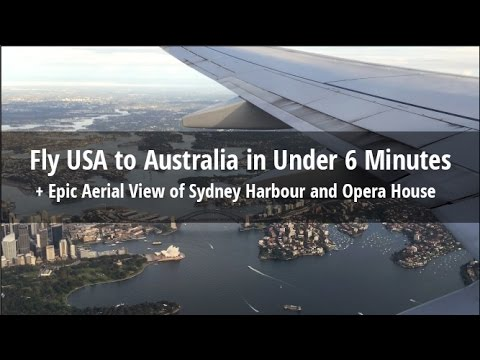 Fly USA to Australia in Under 6 Minutes + Epic Aerial View of Sydney Harbour & Opera House