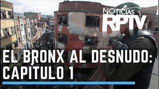 El Bronx al desnudo: La caldera del diablo (Bogotá) - Parte 1