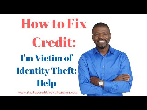How to Fix Credit: I'm Victim of Identity Theft: Help: 1-888-959-1462