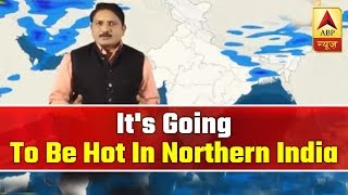 Download Skymet Weather Report: It Is Going To Be Hot In Northern India Soon | ABP News Video