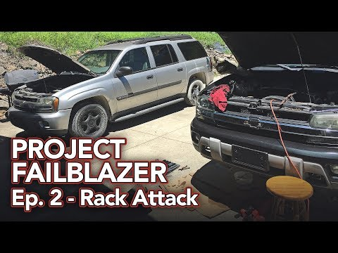 Project Failblazer Episode 2 - Removing Rack & Pinion and Power Steering Pump