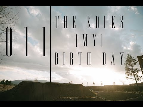 011 The Kook's (My) Birth Day // No Bad Days VLog
