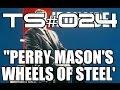 Ts 024 Perry Mason S Wheels Of Steel
