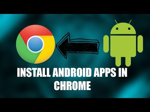 Install Android Apps in Google Chrome Web browser