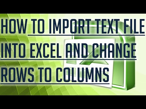 [Free Excel Tutorial] HOW TO IMPORT A TEXT FILE INTO EXCEL AND CHANGE ROWS TO COLUMNS - Full HD